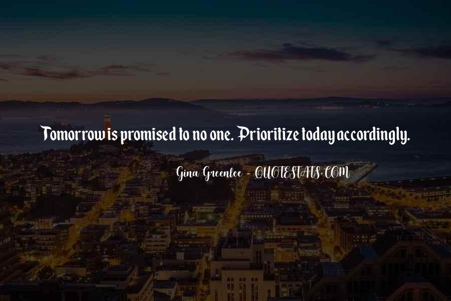 Tomorrow's Not Promised Quotes #25747