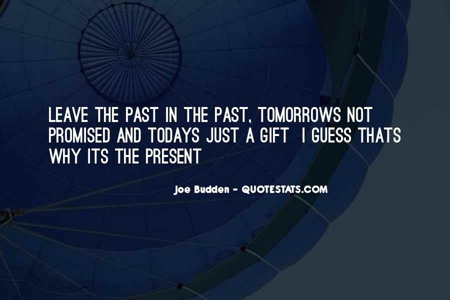Tomorrow's Not Promised Quotes #362455