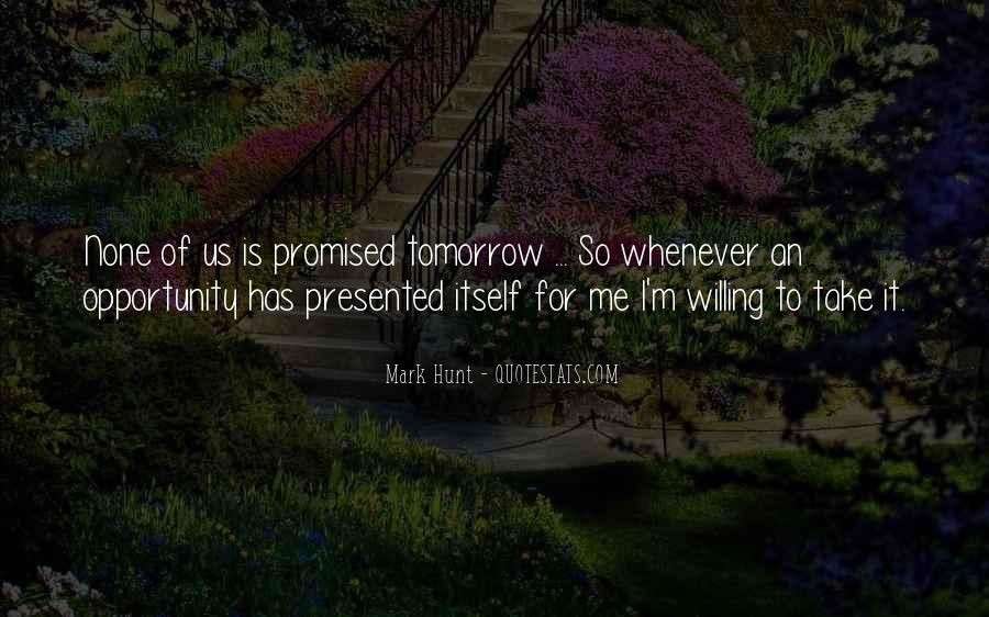 Tomorrow's Not Promised Quotes #741927