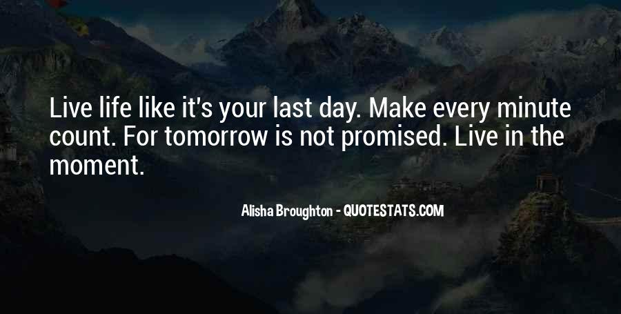 Tomorrow's Not Promised Quotes #803735