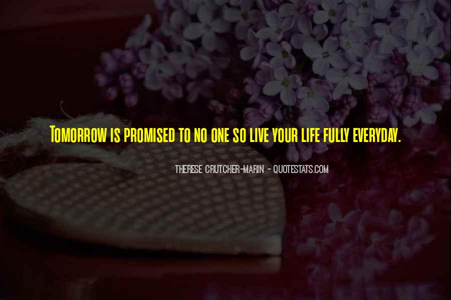 Tomorrow's Not Promised Quotes #825002