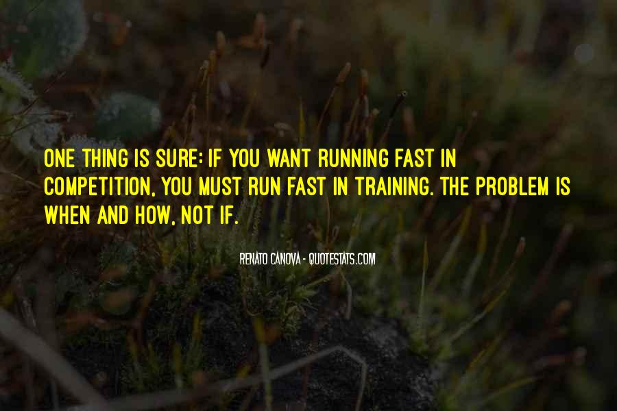 Quotes About Being Fast Running #459966