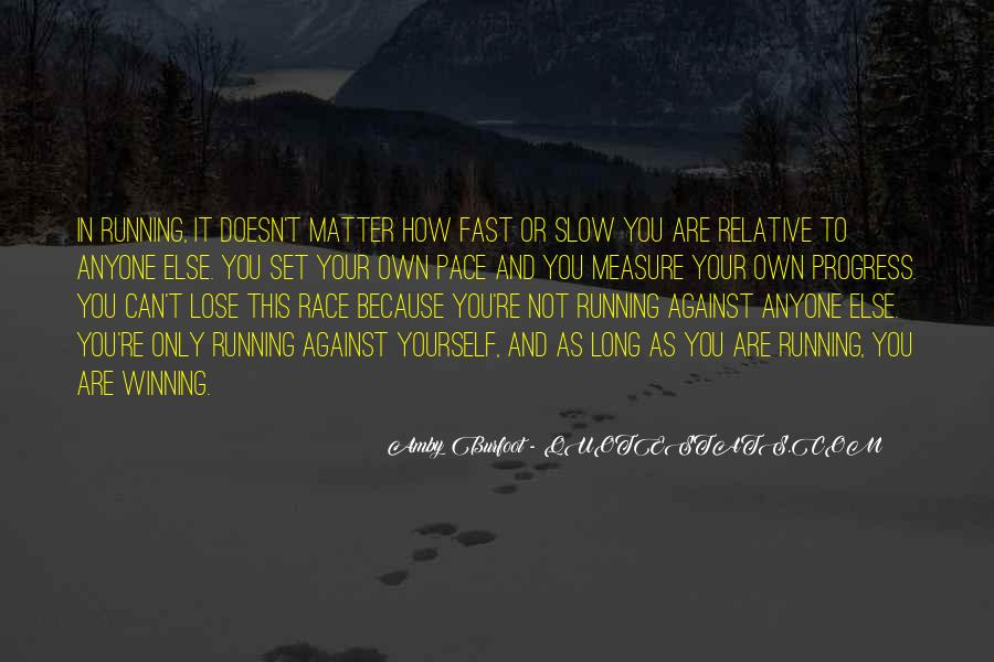 Quotes About Being Fast Running #690646
