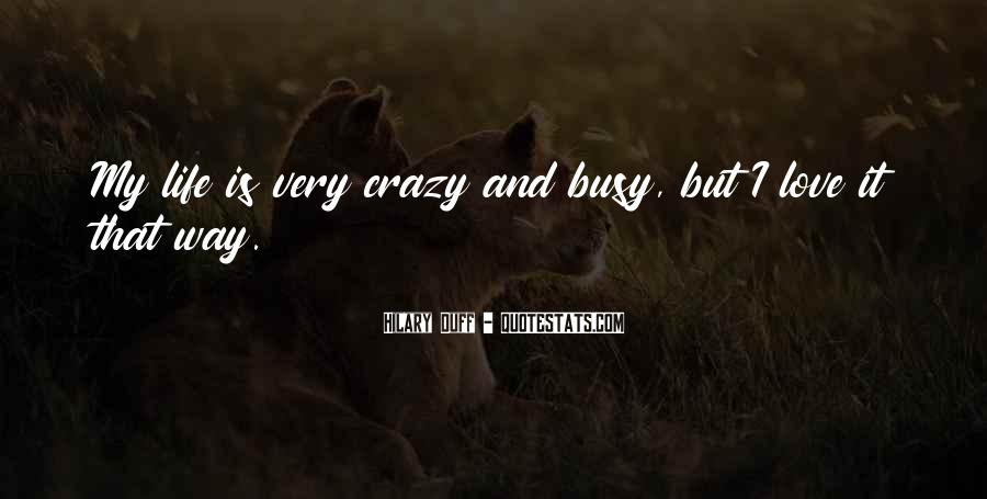 Too Busy To Love Me Quotes #115740