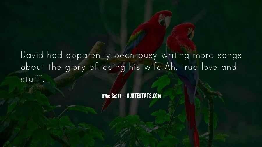 Too Busy To Love Me Quotes #195068