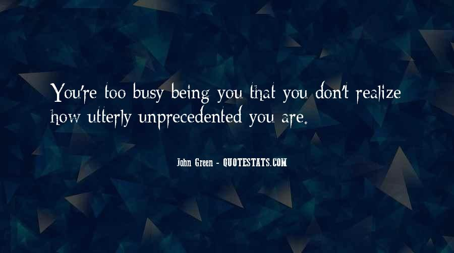 Too Busy To Love Me Quotes #246560