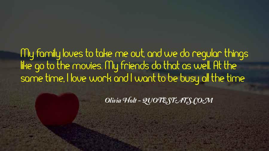 Too Busy To Love Me Quotes #249335