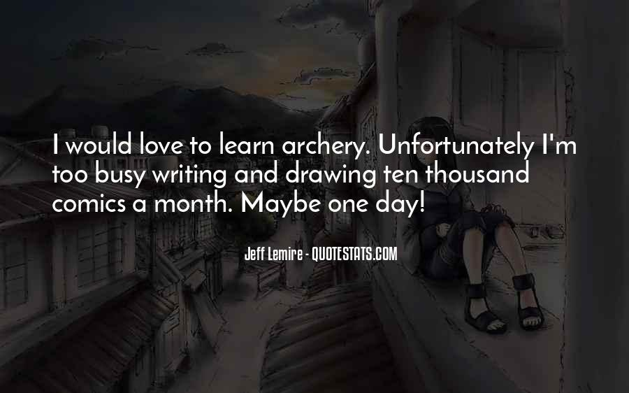 Too Busy To Love Me Quotes #70448