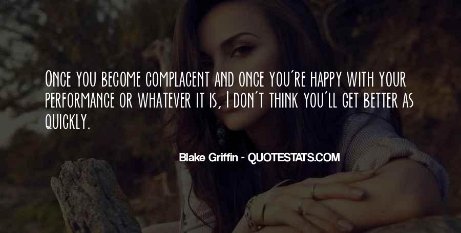 Too Complacent Quotes #355169