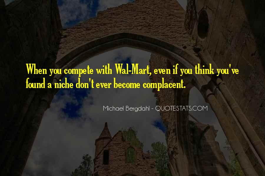 Too Complacent Quotes #370124