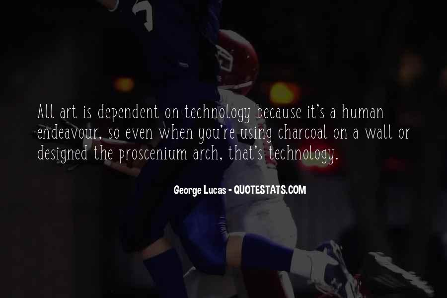 Too Dependent On Technology Quotes #1045317