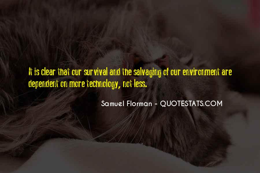 Too Dependent On Technology Quotes #1294164