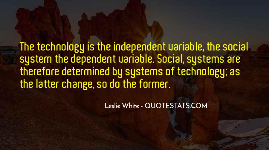 Too Dependent On Technology Quotes #14696