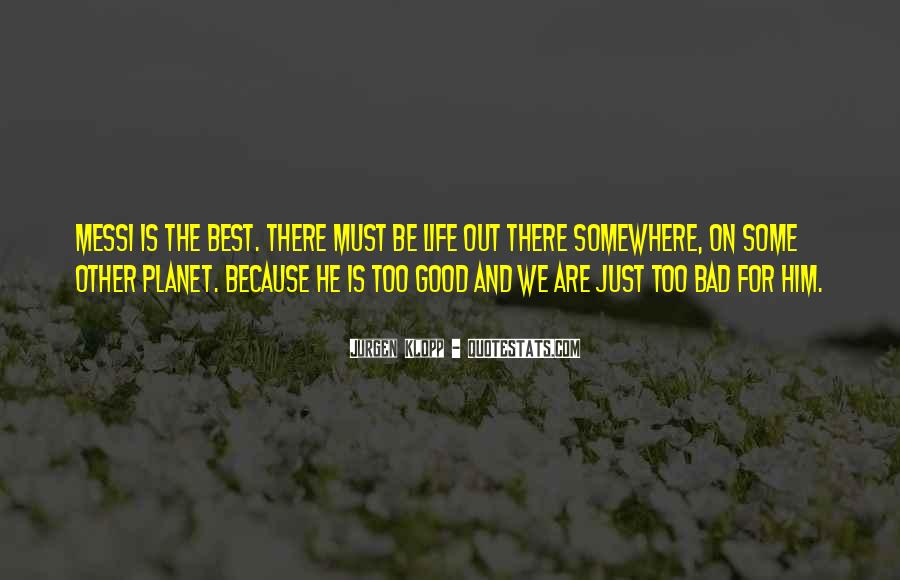 Too Good For Him Quotes #1168890