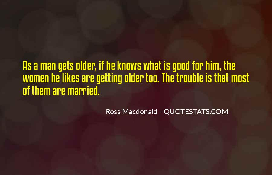 Too Good For Him Quotes #936588