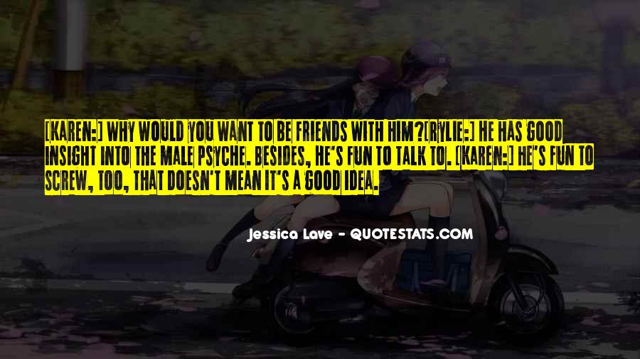 Too Good Friends Quotes #1855388