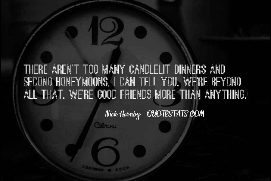 Too Good Friends Quotes #435315