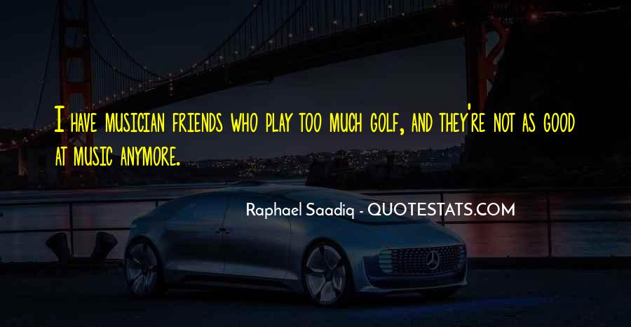 Too Good Friends Quotes #534180