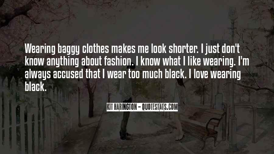 Too Much Clothes Quotes #1090129