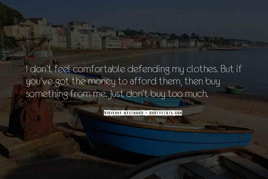 Too Much Clothes Quotes #347047