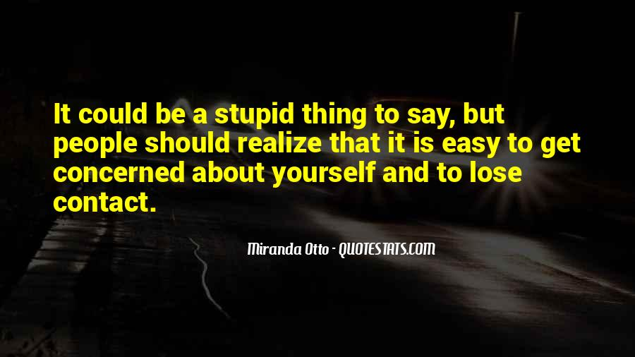 Too Stupid To Realize Quotes #1225664