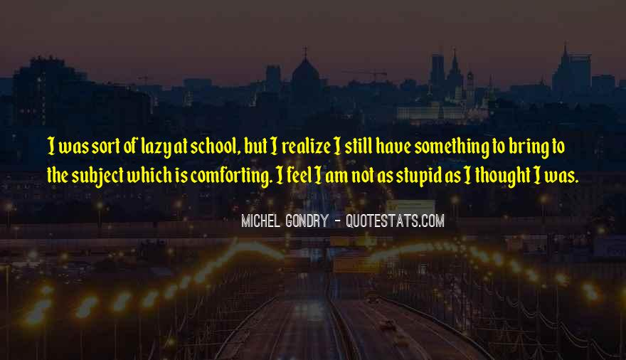 Too Stupid To Realize Quotes #1595452