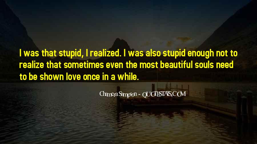 Too Stupid To Realize Quotes #1681524