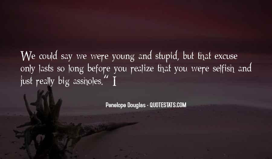 Too Stupid To Realize Quotes #307093
