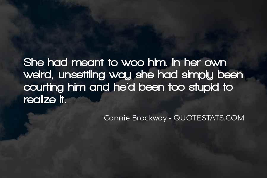Too Stupid To Realize Quotes #548967