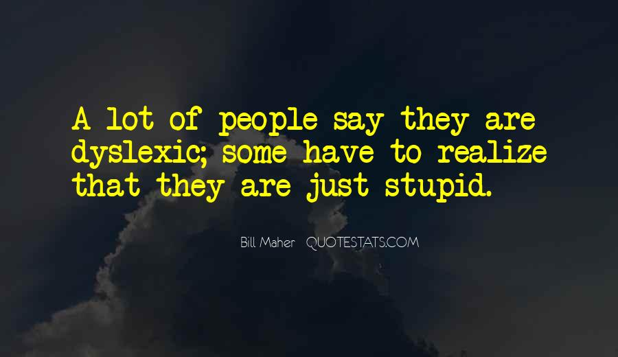 Too Stupid To Realize Quotes #752006