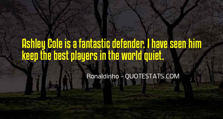 Quotes About Ronaldinho #1014302