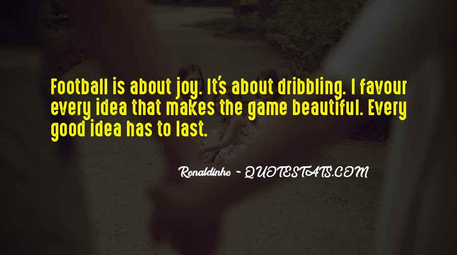 Quotes About Ronaldinho #1525318