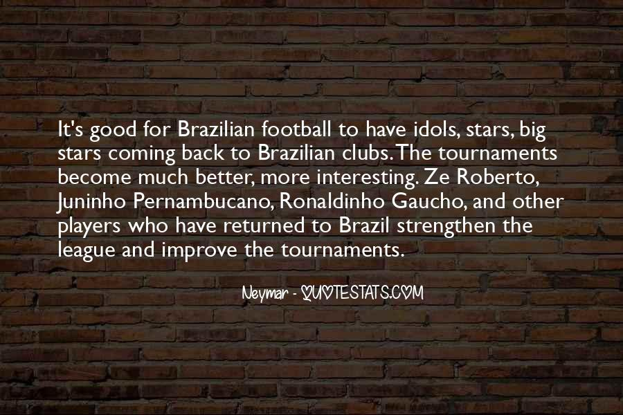 Quotes About Ronaldinho #1537299