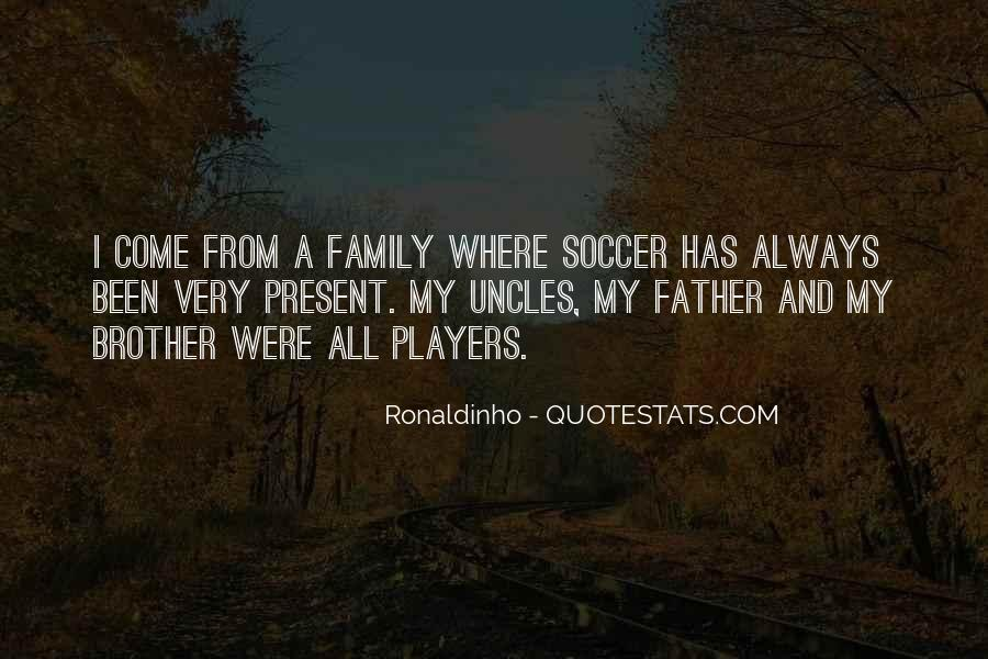Quotes About Ronaldinho #1555779
