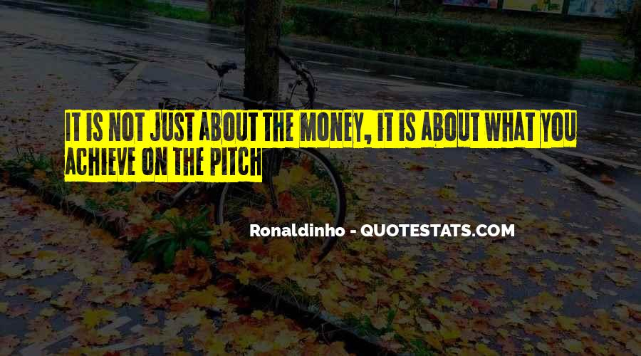 Quotes About Ronaldinho #1795522