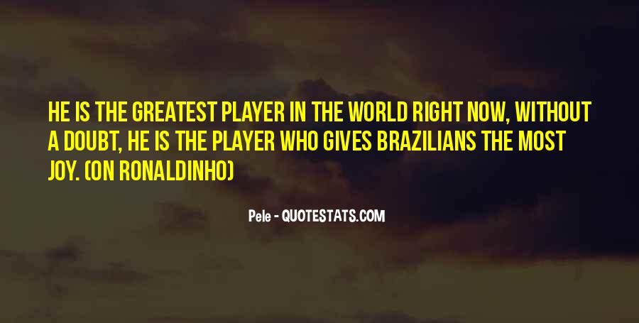 Quotes About Ronaldinho #57304