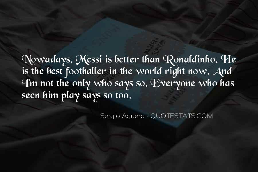 Quotes About Ronaldinho #574525