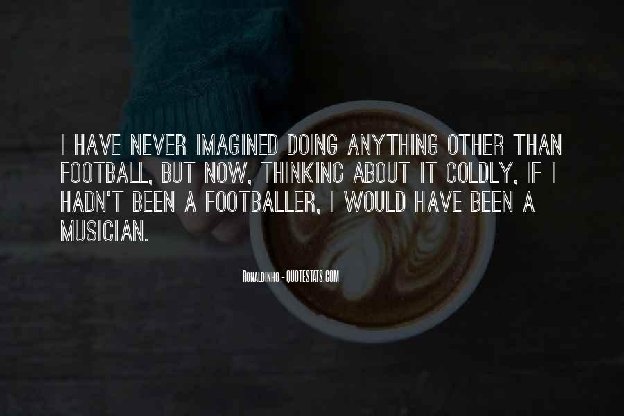 Quotes About Ronaldinho #946081