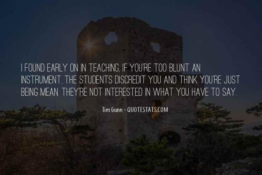 Quotes About Being Blunt #1351926