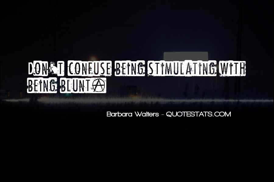 Quotes About Being Blunt #1594714