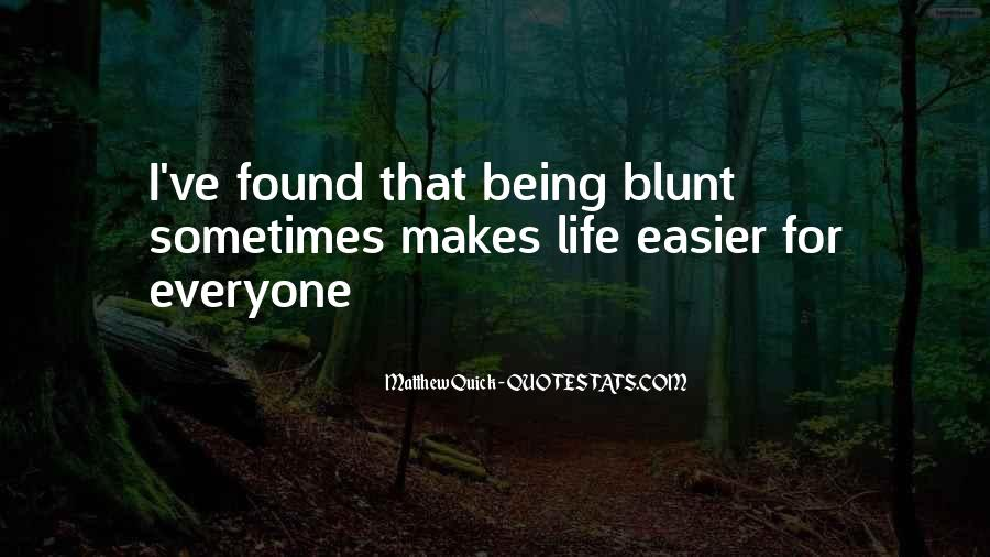 Quotes About Being Blunt #723442