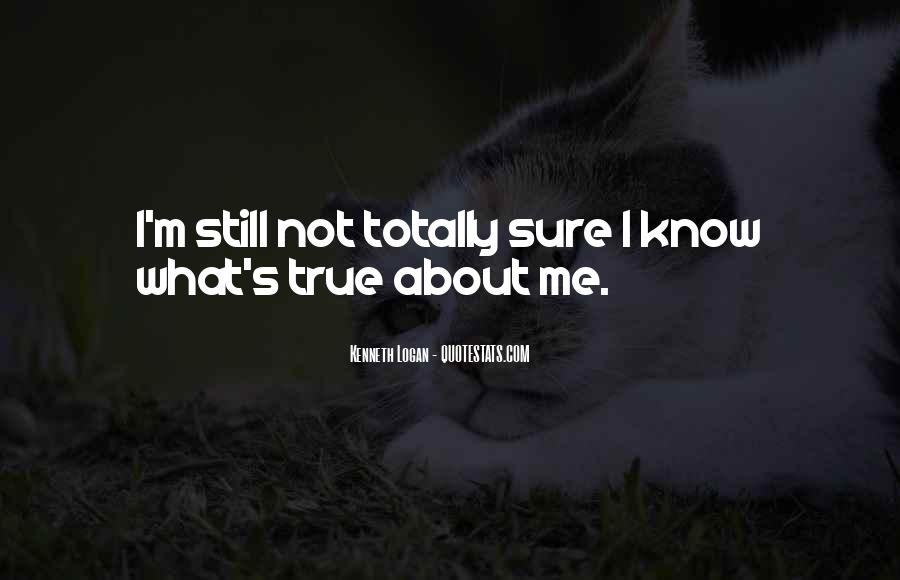 Totally True Quotes #13589