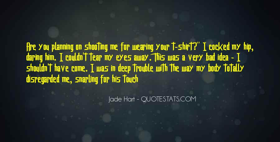 Touch My Body Quotes #1647802