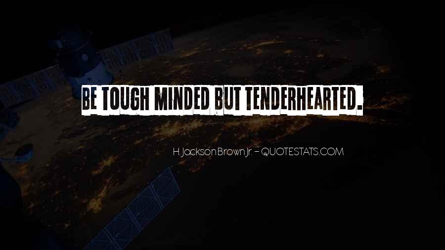Tough Minded Quotes #283299