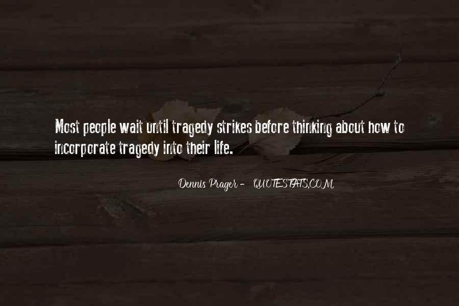 Tragedy Strikes Quotes #1328809