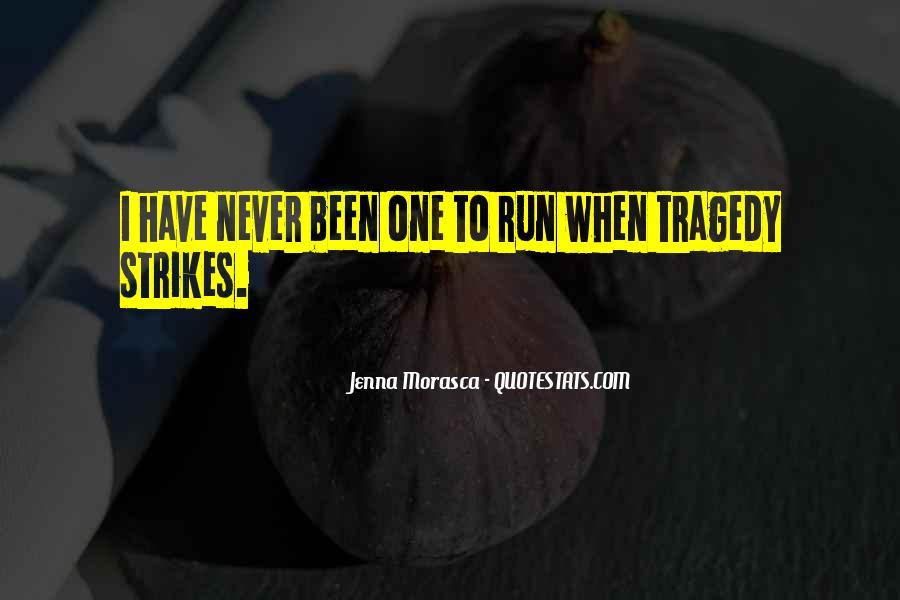 Tragedy Strikes Quotes #327144