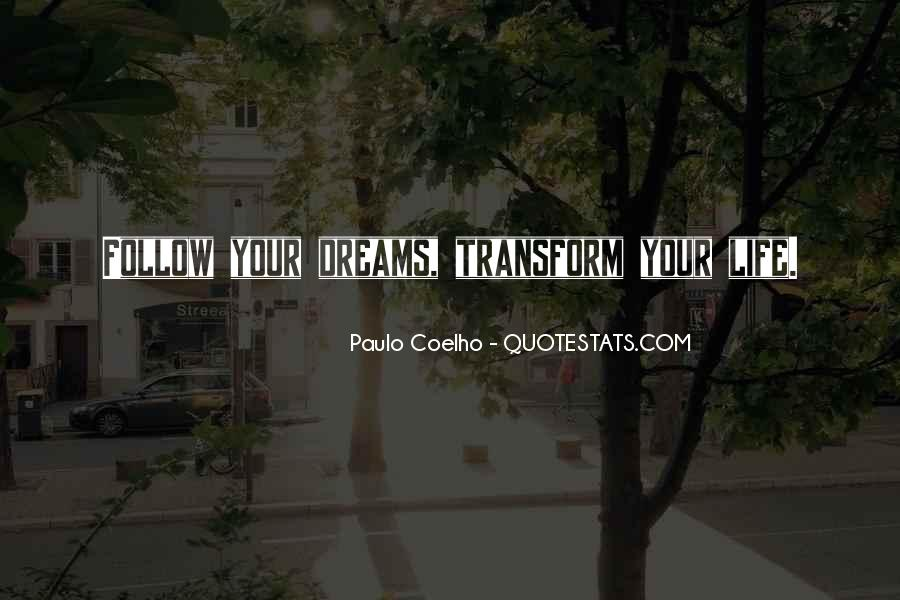 Transform Your Life Quotes #1150279