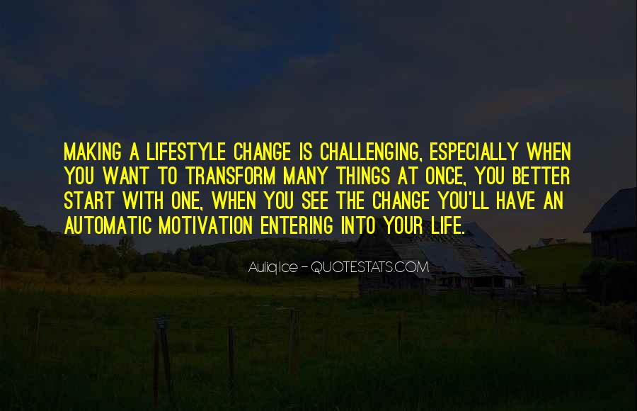 Transform Your Life Quotes #1253654