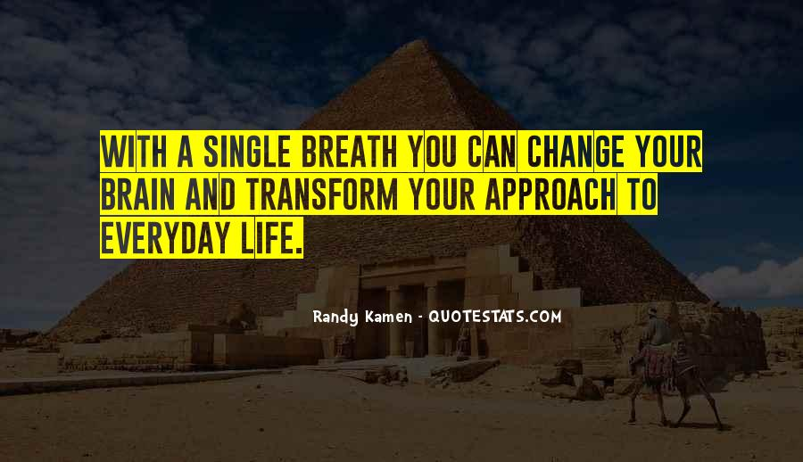 Transform Your Life Quotes #1369768