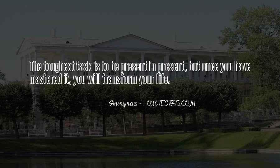 Transform Your Life Quotes #1861419